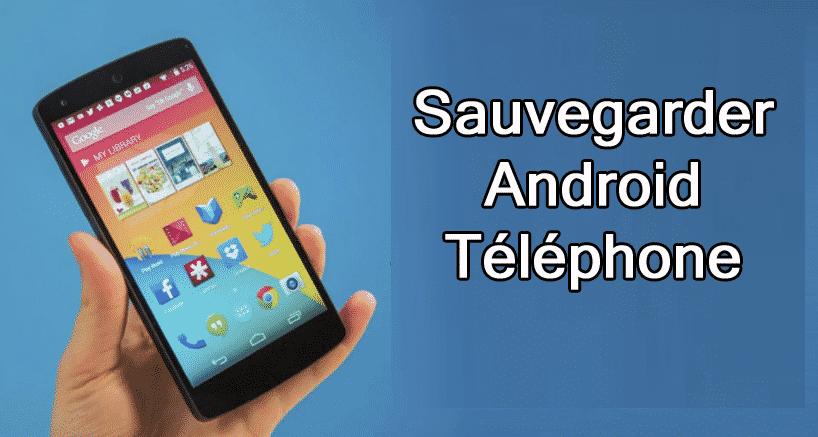 Sauvegarder Android Téléphone